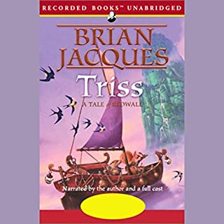 Triss                   Auteur(s):                                                                                                                                 Brian Jacques                               Narrateur(s):                                                                                                                                 Brian Jacques,                                                                                        Full Cast                      Durée: 11 h et 56 min     1 évaluation     Au global 3,0