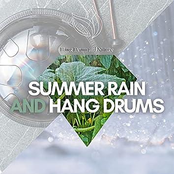 Summer Rain and Hang Drums