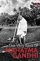 The Very Best OF Mahatma Gandhi