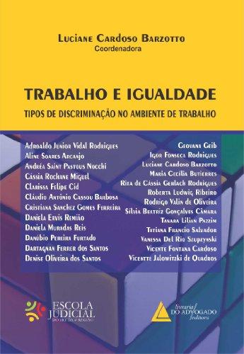 Trabalho E Igualdade: Tipos de Discriminação no Ambiente de Trabalho (Portuguese Edition)