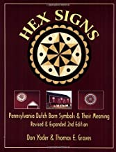 Hex Signs: Pennsylvania Dutch Barn Symbols & Their Meaning: Revised & Expanded by Don Yoder (2000-01-01)