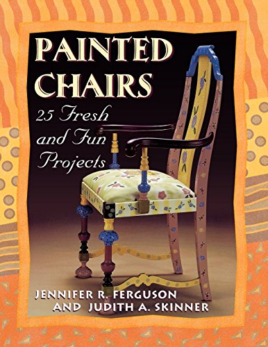 """Painted Chairs: 25 Fresh and Fun Projects """"Print on Demand Edition"""" (Pastimes)"""