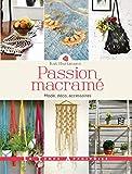 Passion macrame - mode, deco, accessoires