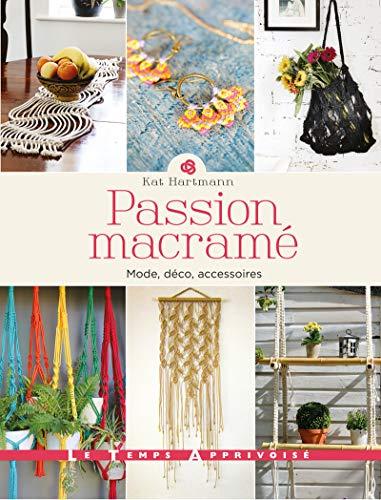 Passion macramé - Mode, déco, ac...