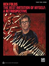 Ben Folds The Best Imitation Of Myself: A Retrospective Piano/Vocal/Chords by Ben Folds (2012-01-01)