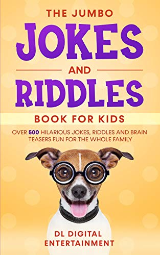 The Jumbo Jokes and Riddles Book for Kids: Over 500 Hilarious Jokes, Riddles and Brain Teasers Fun...