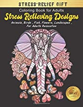 Coloring Books for Adults Relaxation Animals: Stress Relieving Designs Animals, Flowers, Fish and more   Flower Elephant Designs for Adults Relaxation ... Books for adults Relaxation Large print)