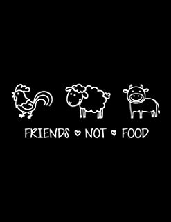 Friends Not Food: The Perfect Vegan Notebook For Every Animal Lover (Vegan Activism Journals)