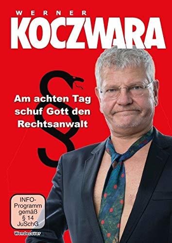 Werner Koczwara: Am achten Tag schuf Gott den Rechtsanwalt