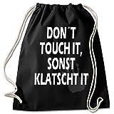 Shirt & Stuff / Turnbeutel mit Spruch/Bedruckte Sportbeutel - Sprüche auswählbar/Baumwolle schwarz/Don´t Touch it sonst klatscht it