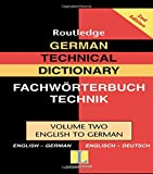 Routledge: German Technical Dictionary (Volume 2) (Routledge Bilingual Specialist Dictionaries) - Routledge