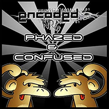 Phazed & Confused