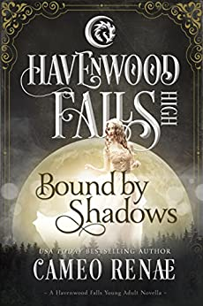 Bound by Shadows (Havenwood Falls High Book 6) by [Cameo Renae, Havenwood Falls Collective, Kristie Cook, Liz Ferry]