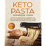 Keto Pasta Cookbook #2020: This Book Includes: Keto Bread + Pasta   101+ Of The Most Wout-Watering And Low-Cost Ketogenic Diet Recipes To Lose Weight That Will Make Your Life Easier (English Edition)