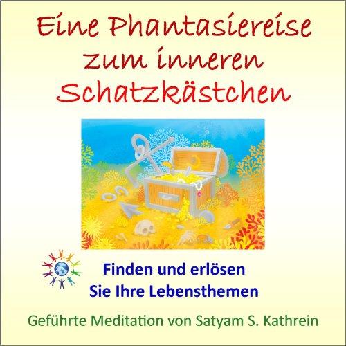Eine Phantasiereise zu Ihrem inneren Schatzkästchen - Geführte Meditation