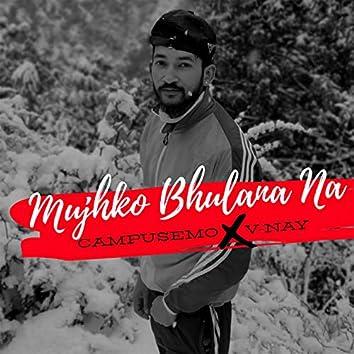 Mujhko Bhulana Na
