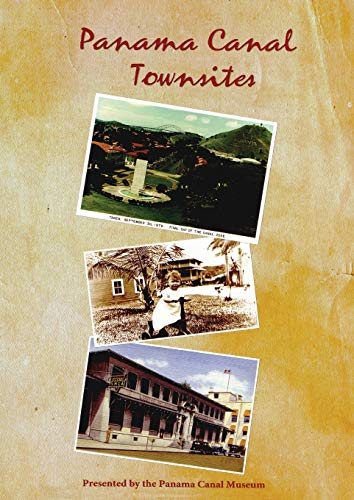 Panama Canal Townsites (Panama Canal Museum Collection)