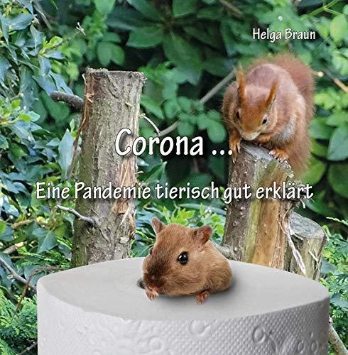 Corona ... Eine Pandemie tierisch gut erklärt