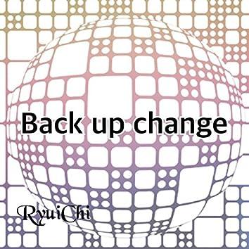 Back up Change