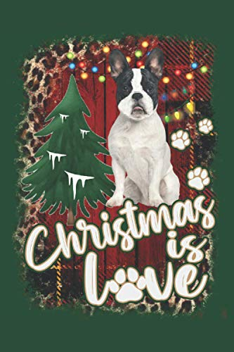 Christmas is Love Christmas Card Address Book: French Bulldog Dog Cover 8 Year Record Book for Christmas Greeting Cards Sent & Received - Includes A-Z Quick Find Tabs