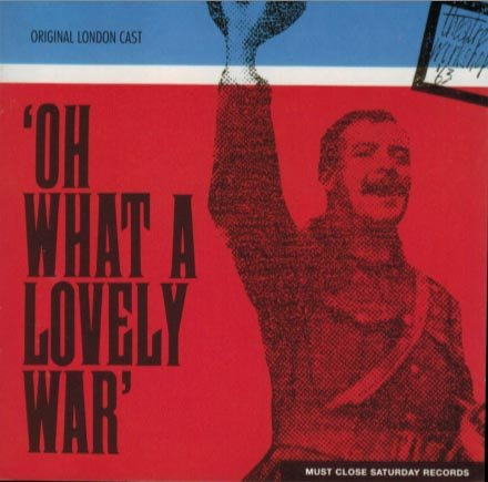 Oh What a Lovely War (Original 1963 London Cast)