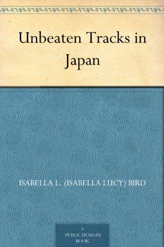Unbeaten Tracks in Japan (English Edition)