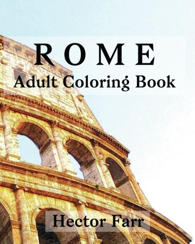 Rome : Adult Coloring Book: Italy Sketches Coloring Book (Wonderful Italy Series) (Volume 2)