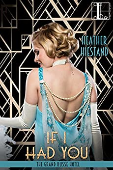 If I Had You (The Grand Russe Hotel Book 1) by [Heather Hiestand ]