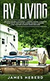 RV Living: 2 Manuscripts: RV Camping + Campfire Cooking. A Complete Guide for RV Lifestyle and Cooking Around a Campfire, Living Your Best Outdoor Adventures Ever