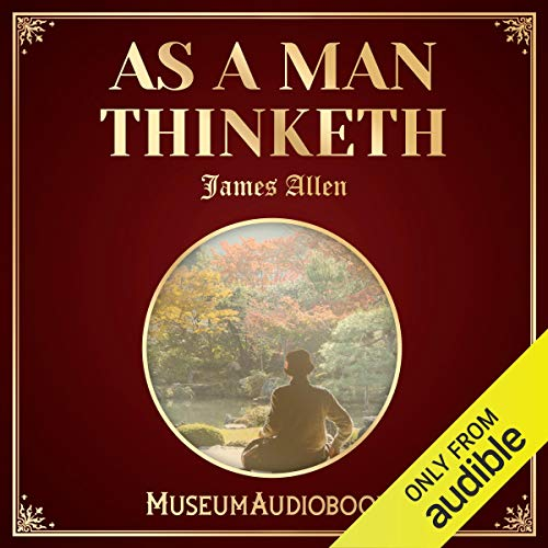 As a Man Thinketh                   By:                                                                                                                                 James Allen                               Narrated by:                                                                                                                                 Mathew Pietri                      Length: 50 mins     14 ratings     Overall 4.5