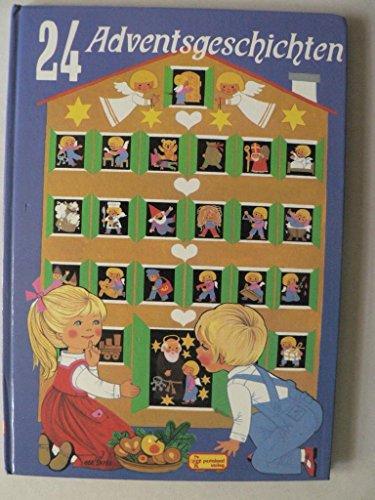 24 Adventsgeschichten für Bia, Friederike und alle Kinder