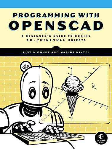 Programming with OpenSCAD: A Beginner's Guide to Coding 3D-Printable Objects