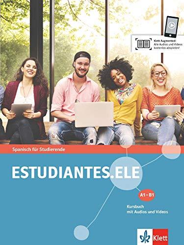 Estudiantes.ELE A1-B1: Spanisch für Studierende. Kursbuch mit Audios und Videos (Estudiantes.ELE / Spanisch für Studierende)