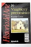 HISTORIA DEL ARTE 16: VISIGOTICO Y PRERROMANICO
