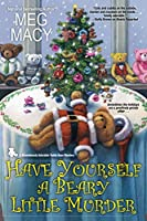 Have Yourself a Beary Little Murder (A Teddy Bear Mystery)
