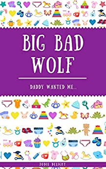 [Jodie Delight]のBig Bad Wolf: Daddy Wanted Me... (English Edition)