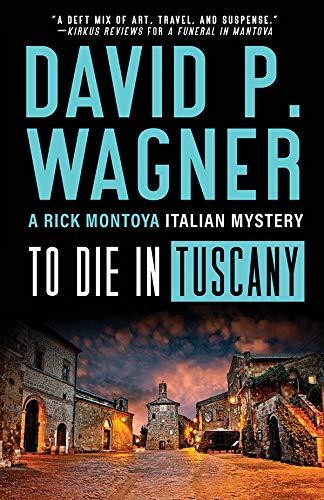 To Die in Tuscany (Rick Montoya Italian Mysteries Book 7)