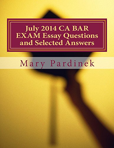 July 2014 CA BAR EXAM Essay Questions and Selected Answers (CA Bar Exams Book 7) (English Edition)