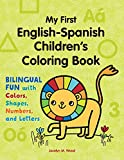 My First English-Spanish Children's Coloring Book: Bilingual Fun with Colors, Shapes, Numbers, and Letters