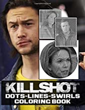 Killshot Dots Lines Swirls Coloring Book: Exclusive Killshot Activity New Kind Books For Adults, Boys, Girls