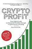 Crypto Profit: Your Expert Guide to Financial Freedom through Cryptocurrency Investing
