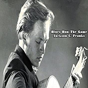 Blues Run The Game - Jackson C. Frank