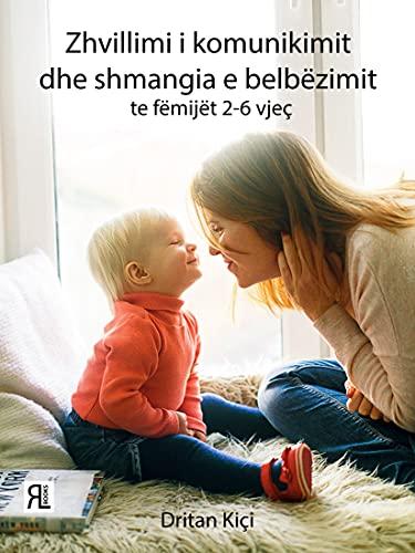 Zhvillimi i komunikimit dhe shmangia e belbëzimit te femijet 2 deri 6 vjec (English Edition)