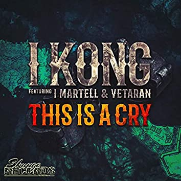 This Is a Cry (feat. I Martell, Vetaran)