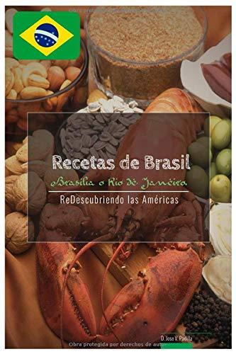Recetas de Brasil y Rio de Janeiro. (ReDescubriendo las Américas)