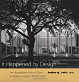 It Happened by Design: The Life and Work of Arthur Q. Davis