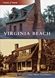 Virginia Beach (Then and Now)