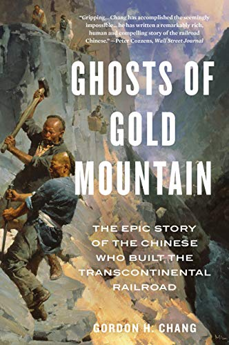 Ghosts of Gold Mountain: The Epic Story of the Chinese Who Built the Transcontinental Railroad (English Edition)