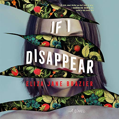 If I Disappear Audiobook By Eliza Jane Brazier cover art