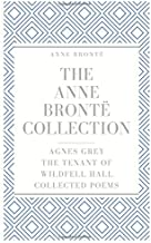 The Anne Brontë Collection: Agnes Grey, The Tenant of Wildfell Hall, Collected Poems